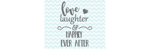 Love Laughter and Happily Ever After SVG and Clipart