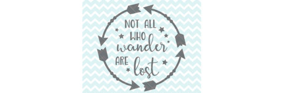 Not All Who Wander Are Lost Quote SVG & PNG